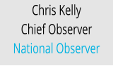 Chris Kelly  Chief Observer National Observer